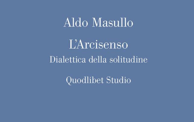"""""""L'Arcisenso"""" di Aldo Masulloil 3 aprile alla Feltrinelli Napoli"""