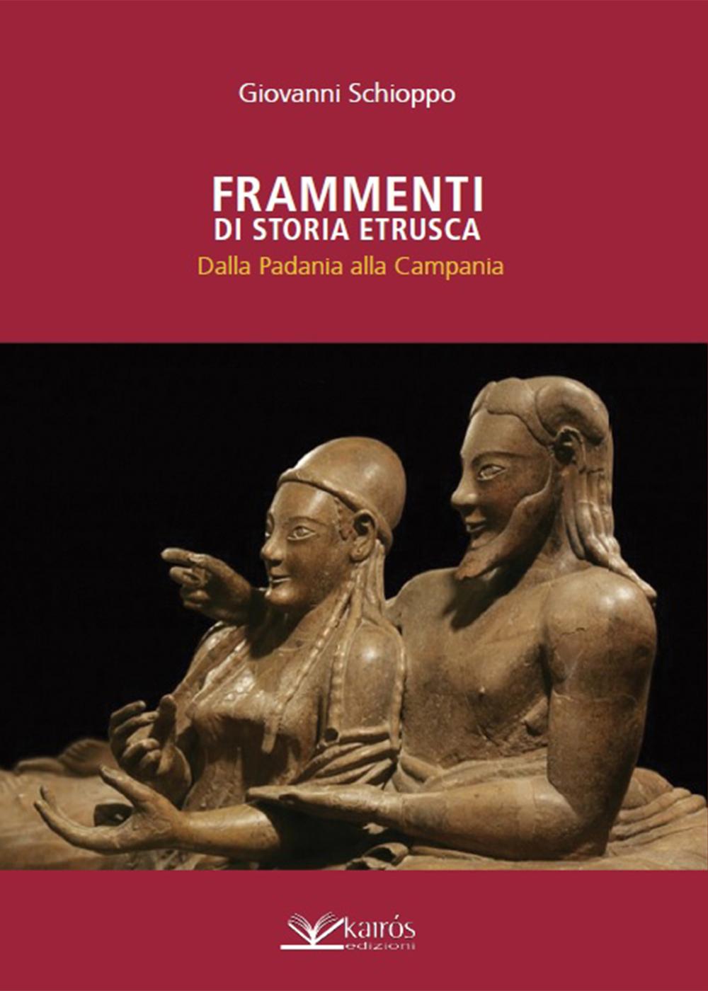 Presentazione del volume FRAMMENTI DI STORIA ETRUSCA di Giovanni Schioppo, edizioni Kairòs