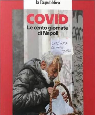 """""""Covid, le cento giornate di Napoli"""": oggi gratis con """"la Repubblica"""" il libro con storie, volti e protagonisti dell'emergenza"""